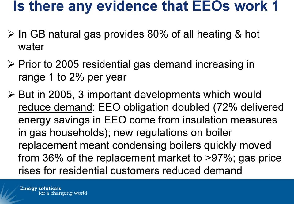 doubled (72% delivered energy savings in EEO come from insulation measures in gas households); new regulations on boiler