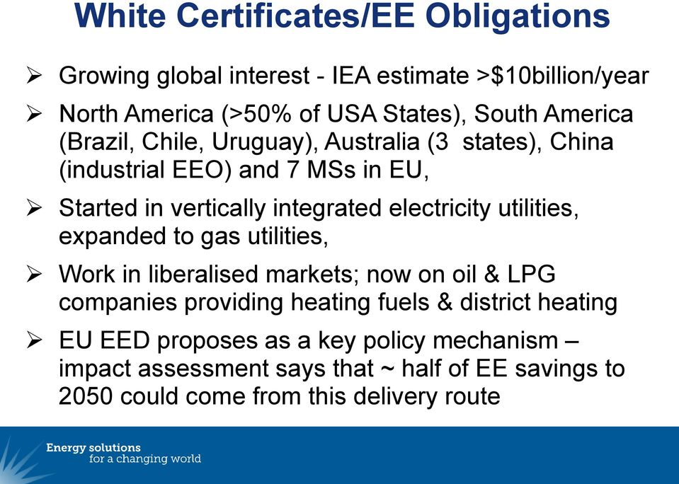 electricity utilities, expanded to gas utilities, Work in liberalised markets; now on oil & LPG companies providing heating fuels &