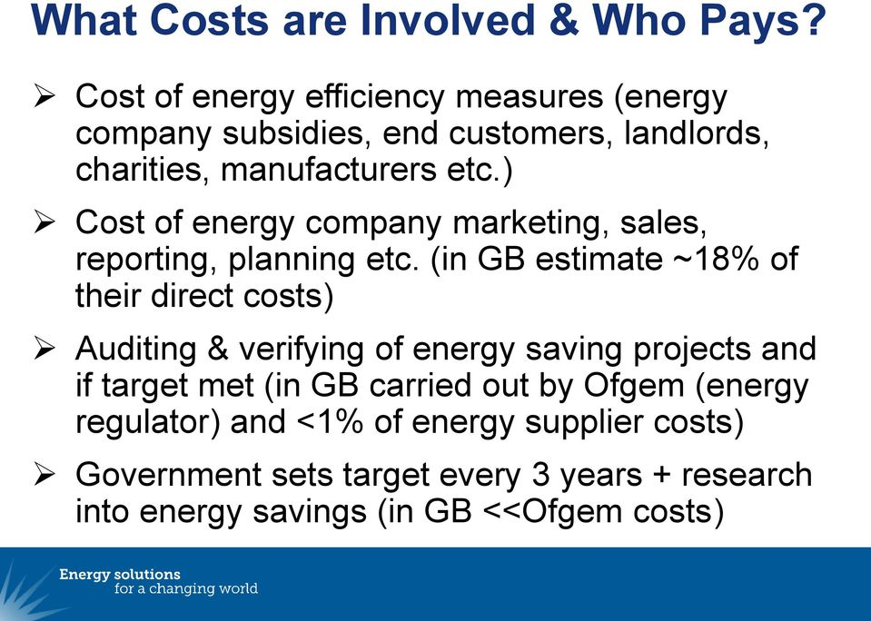 ) Cost of energy company marketing, sales, reporting, planning etc.