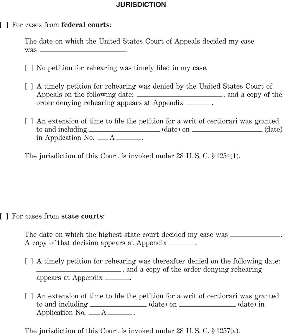 [ ] An extension of time to file the petition for a writ of certiorari was granted to and including (date) on (date) in Application No. A. The jurisdiction of this Court is invoked under 28 U. S. C. 1254(1).