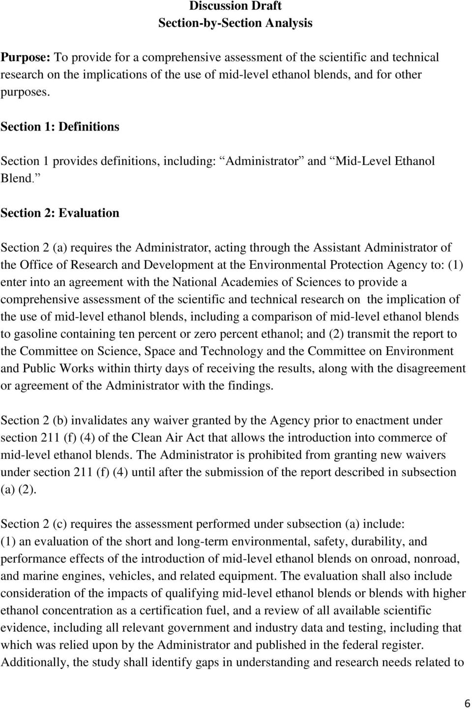 Section 2: Evaluation Section 2 (a) requires the Administrator, acting through the Assistant Administrator of the Office of Research and Development at the Environmental Protection Agency to: (1)