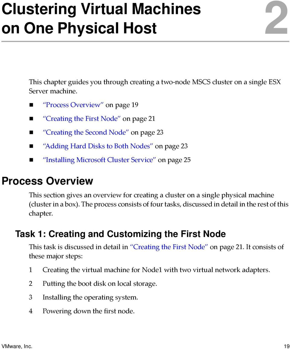 Installing Microsoft Cluster Service on page 25 Process Overview This section gives an overview for creating a cluster on a single physical machine (cluster in a box).