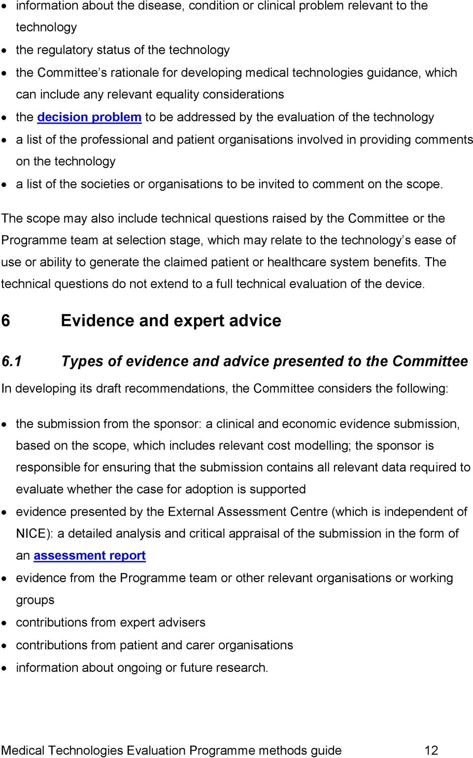 providing comments on the technology a list of the societies or organisations to be invited to comment on the scope.