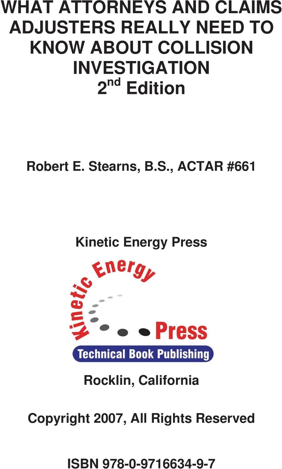 Stearns, B.S., ACTAR #661 Kinetic Energy Press Rocklin,