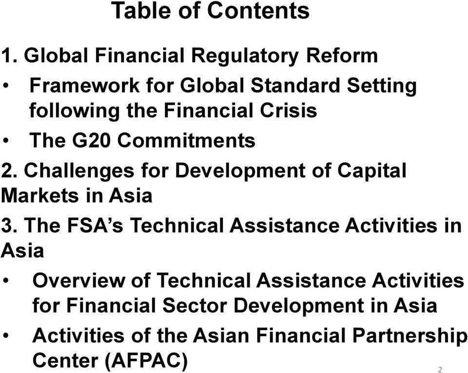 Crisis The G20 Commitments 2. Challenges for Development of Capital Markets in Asia 3.