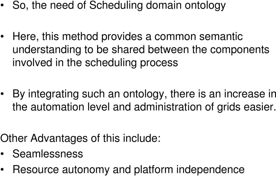 integrating such an ontology, there is an increase in the automation level and administration