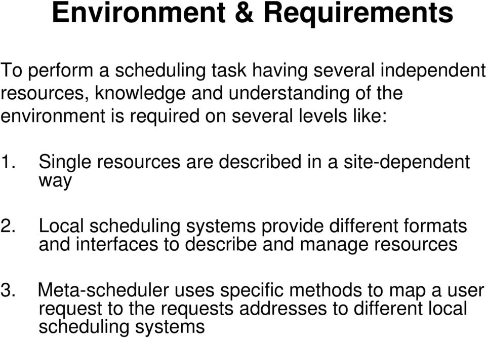 Single resources are described in a site-dependent way 2.