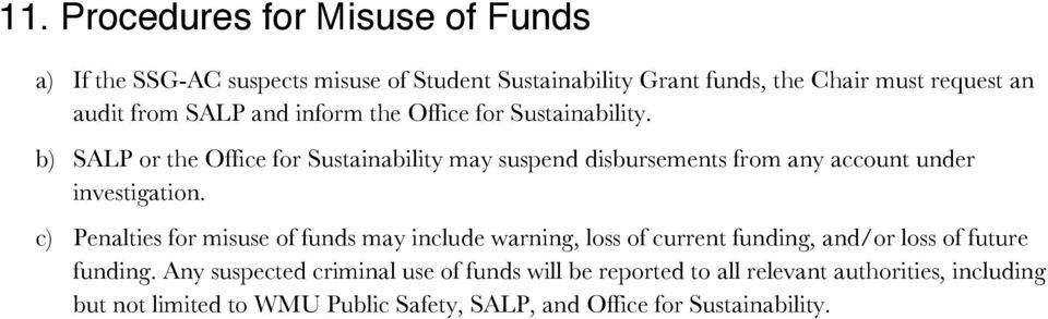 b) SALP or the Office for Sustainability may suspend disbursements from any account under investigation.