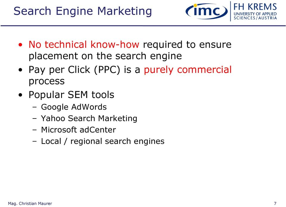 purely commercial process Popular SEM tools Google AdWords