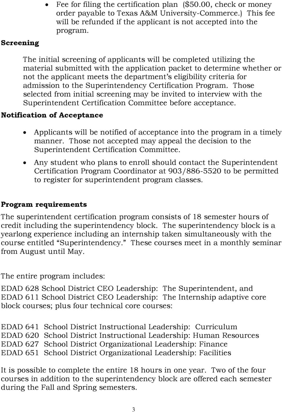 criteria for admission to the Superintendency Certification Program.