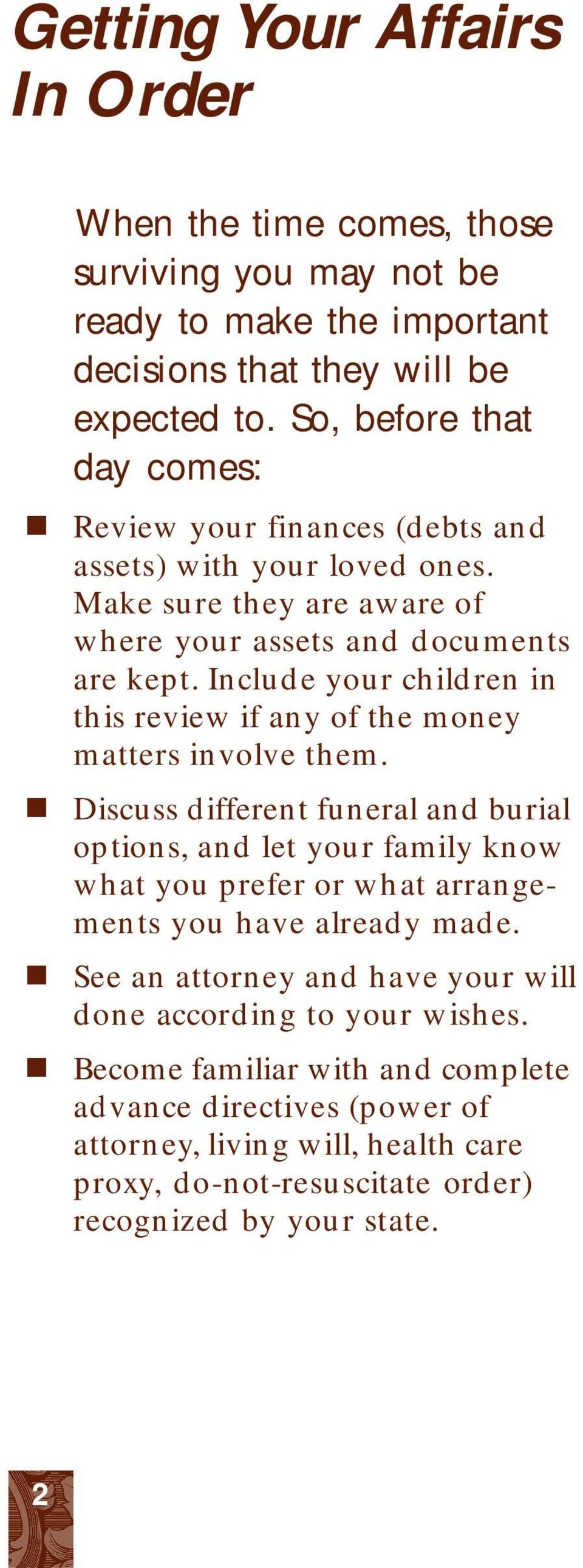 Include your children in this review if any of the money matters involve them.