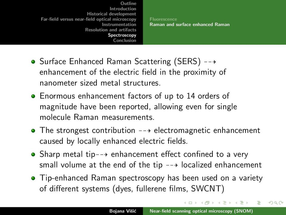 The strongest contribution electromagnetic enhancement caused by locally enhanced electric fields.