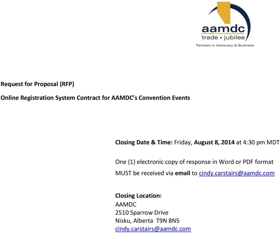 of response in Word or PDF format MUST be received via email to cindy.carstairs@aamdc.