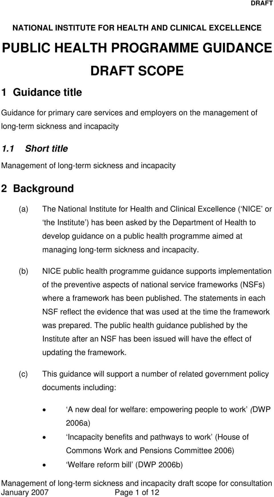 1 Short title Management of long-term sickness and incapacity 2 Background (a) (b) (c) The National Institute for Health and Clinical Excellence ( NICE or the Institute ) has been asked by the
