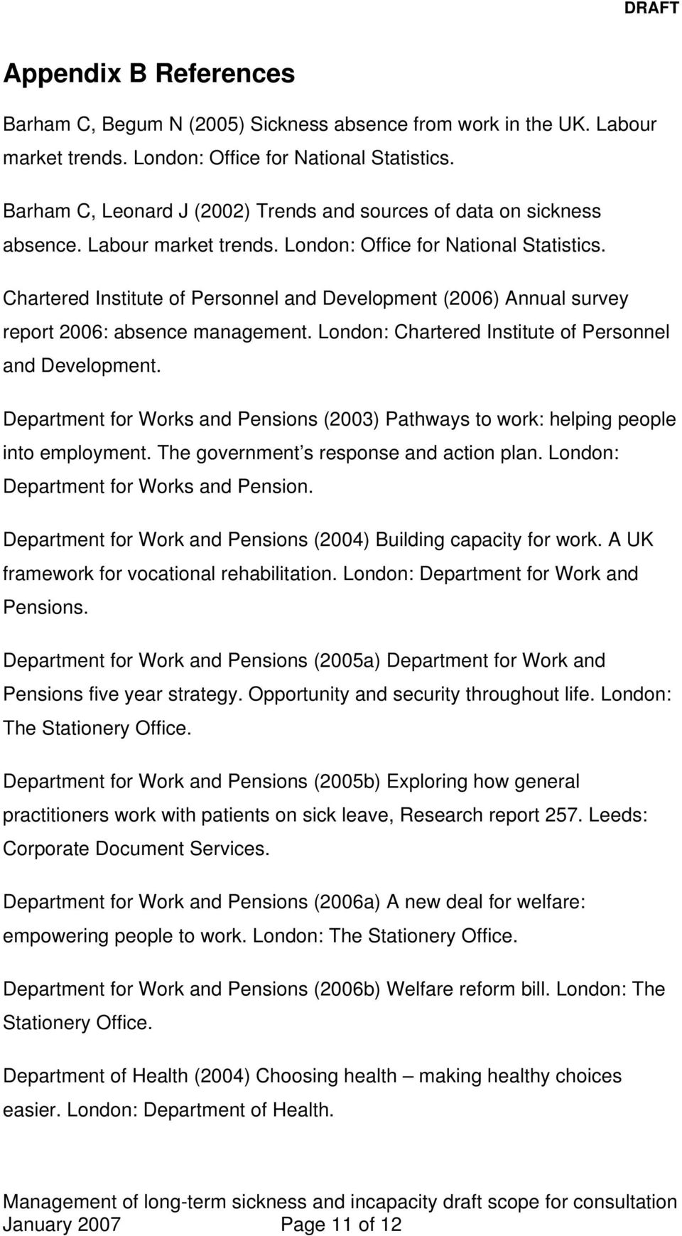 Chartered Institute of Personnel and Development (2006) Annual survey report 2006: absence management. London: Chartered Institute of Personnel and Development.