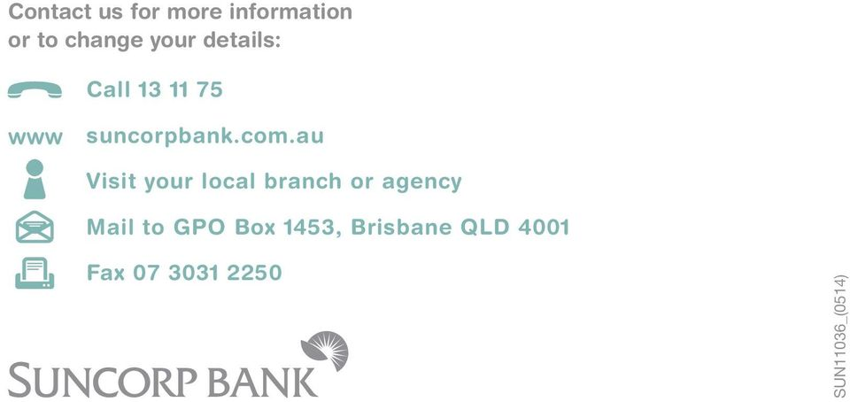 au Visit your local branch or agency Mail to GPO