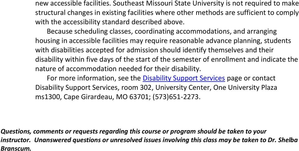 Because scheduling classes, coordinating accommodations, and arranging housing in accessible facilities may require reasonable advance planning, students with disabilities accepted for admission