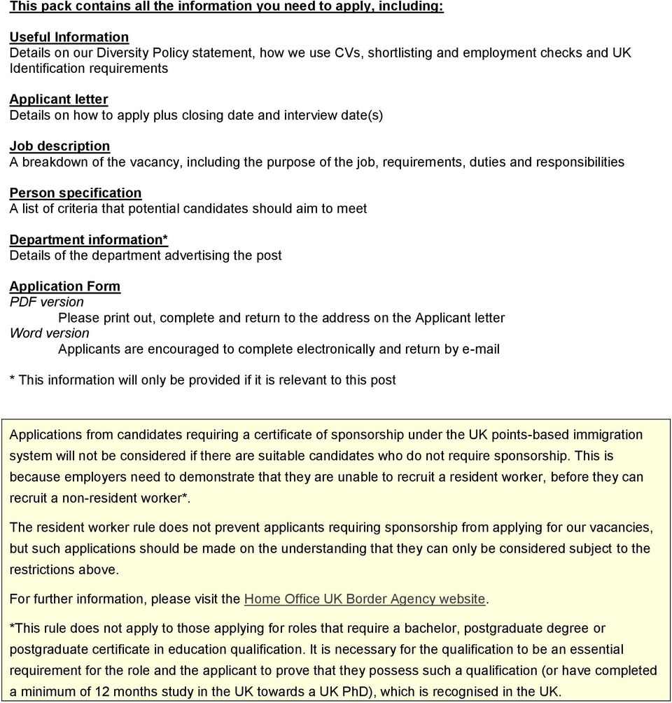 requirements, duties and responsibilities Person specification A list of criteria that potential candidates should aim to meet Department information* Details of the department advertising the post