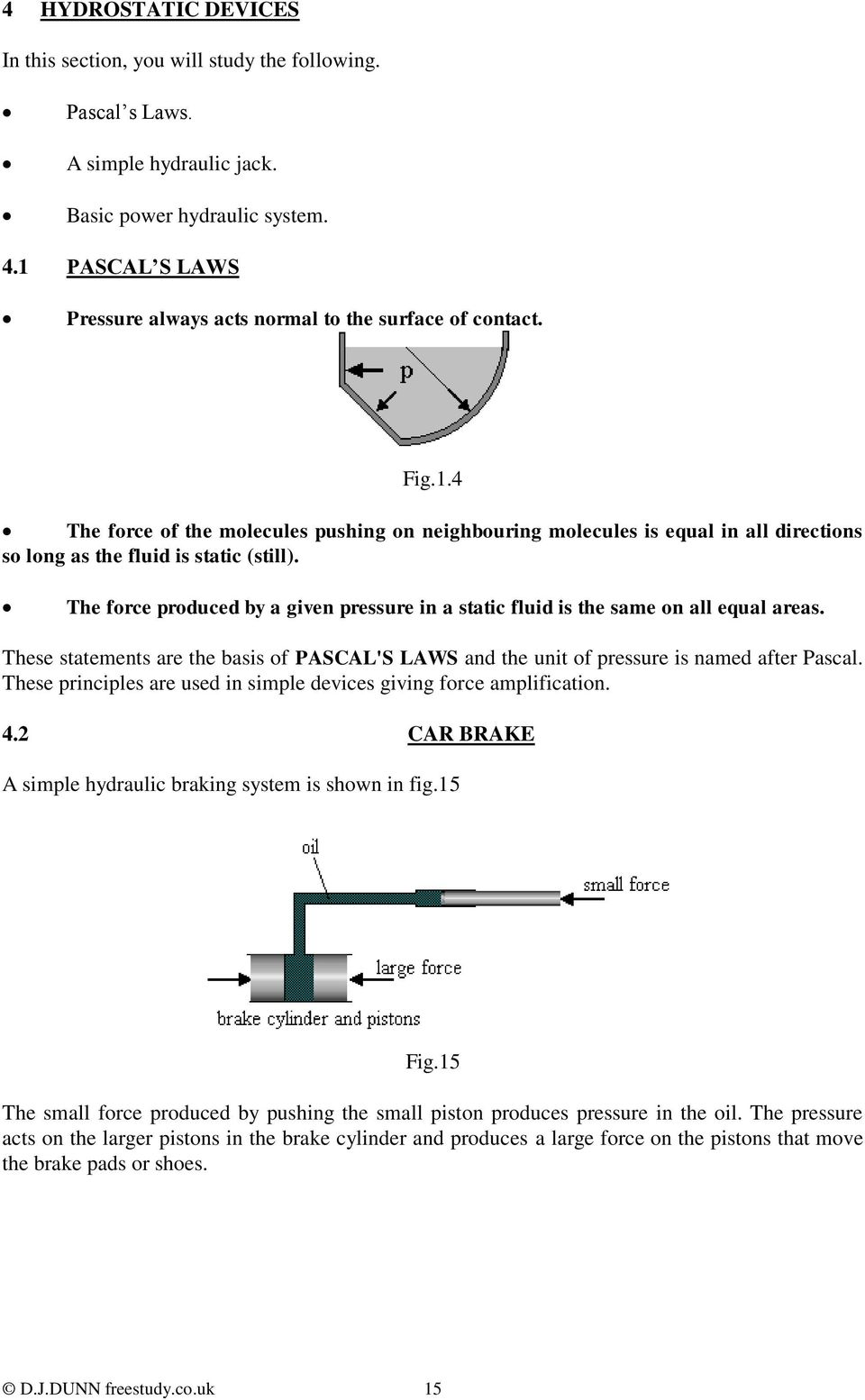 Outcome 1 Static Fluid Systems Tutorial Hydrostatics Pdf Simple Hydraulic Diagram Basic Circuit The Force Produced By A Given Pressure In Is Same On All 16 43