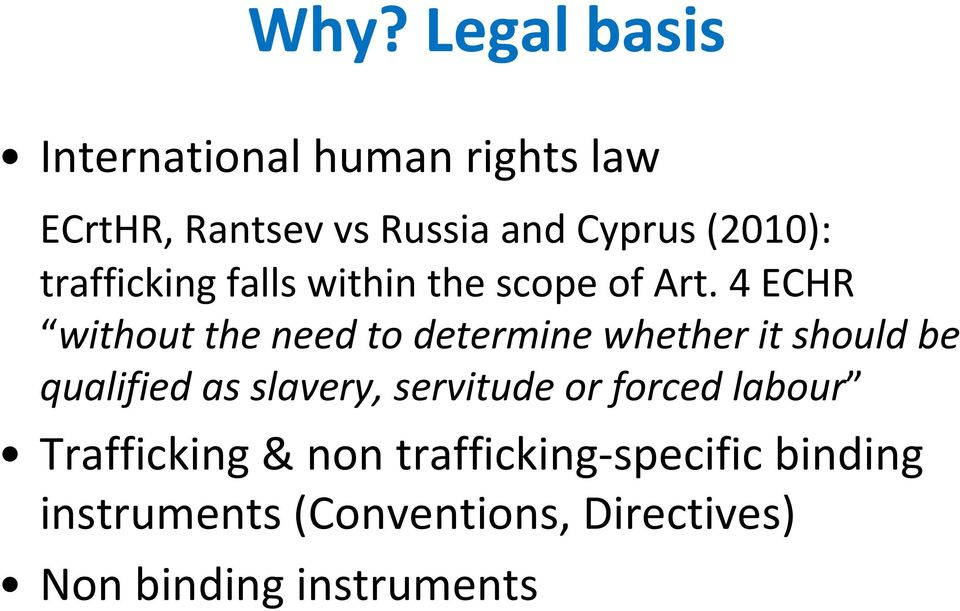 4 ECHR without the need to determine whether it should be qualified as slavery,