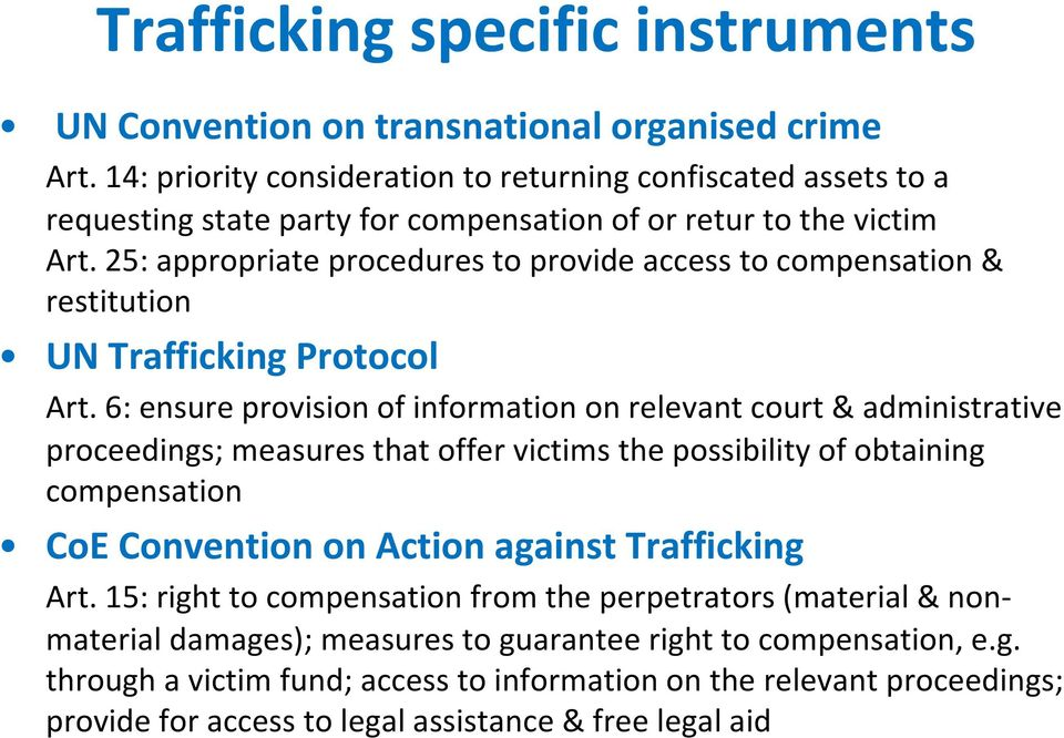 25: appropriate procedures to provide access to compensation & restitution UN Trafficking Protocol Art.