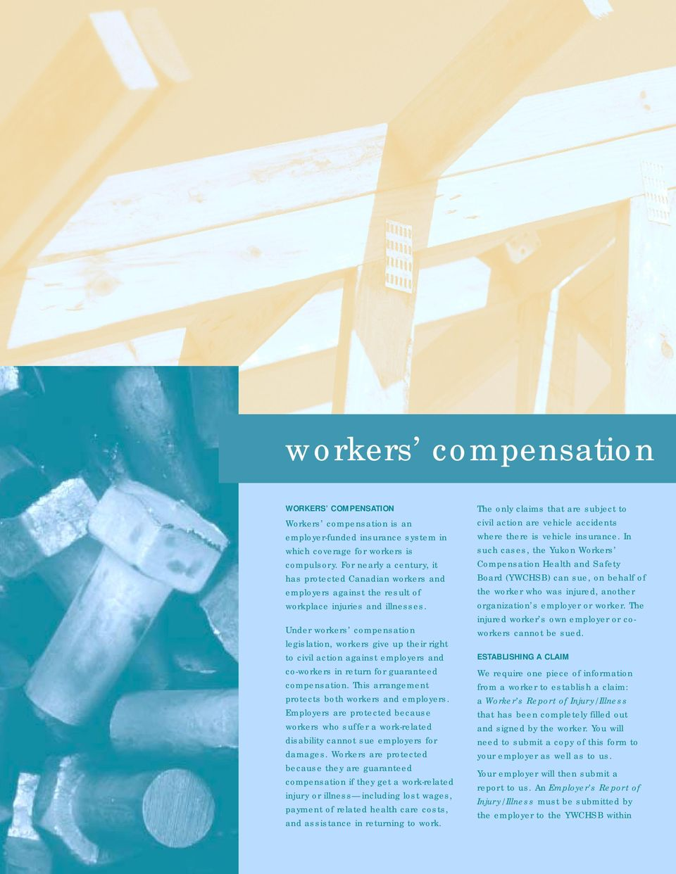 Under workers compensation legislation, workers give up their right to civil action against employers and co-workers in return for guaranteed compensation.