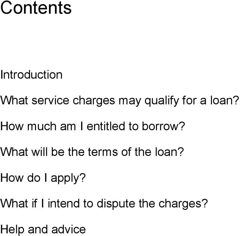 What will be the terms of the loan? How do I apply?