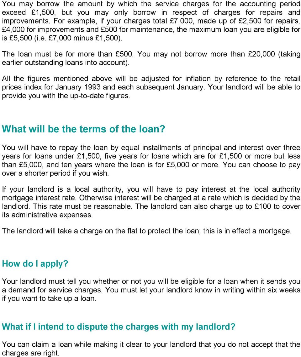 The loan must be for more than 500. You may not borrow more than 20,000 (taking earlier outstanding loans into account).