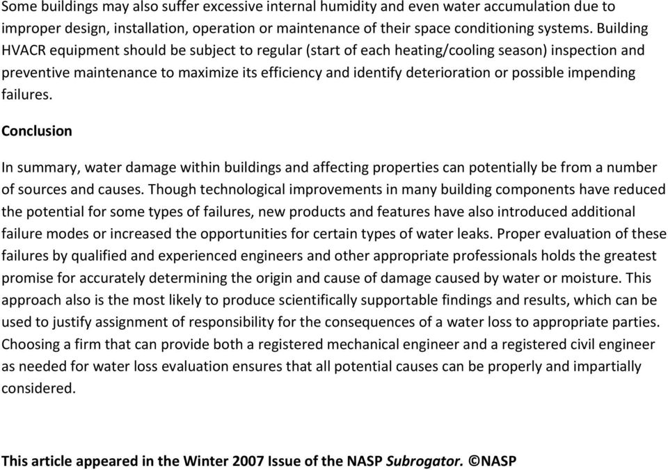 impending failures. Conclusion In summary, water damage within buildings and affecting properties can potentially be from a number of sources and causes.