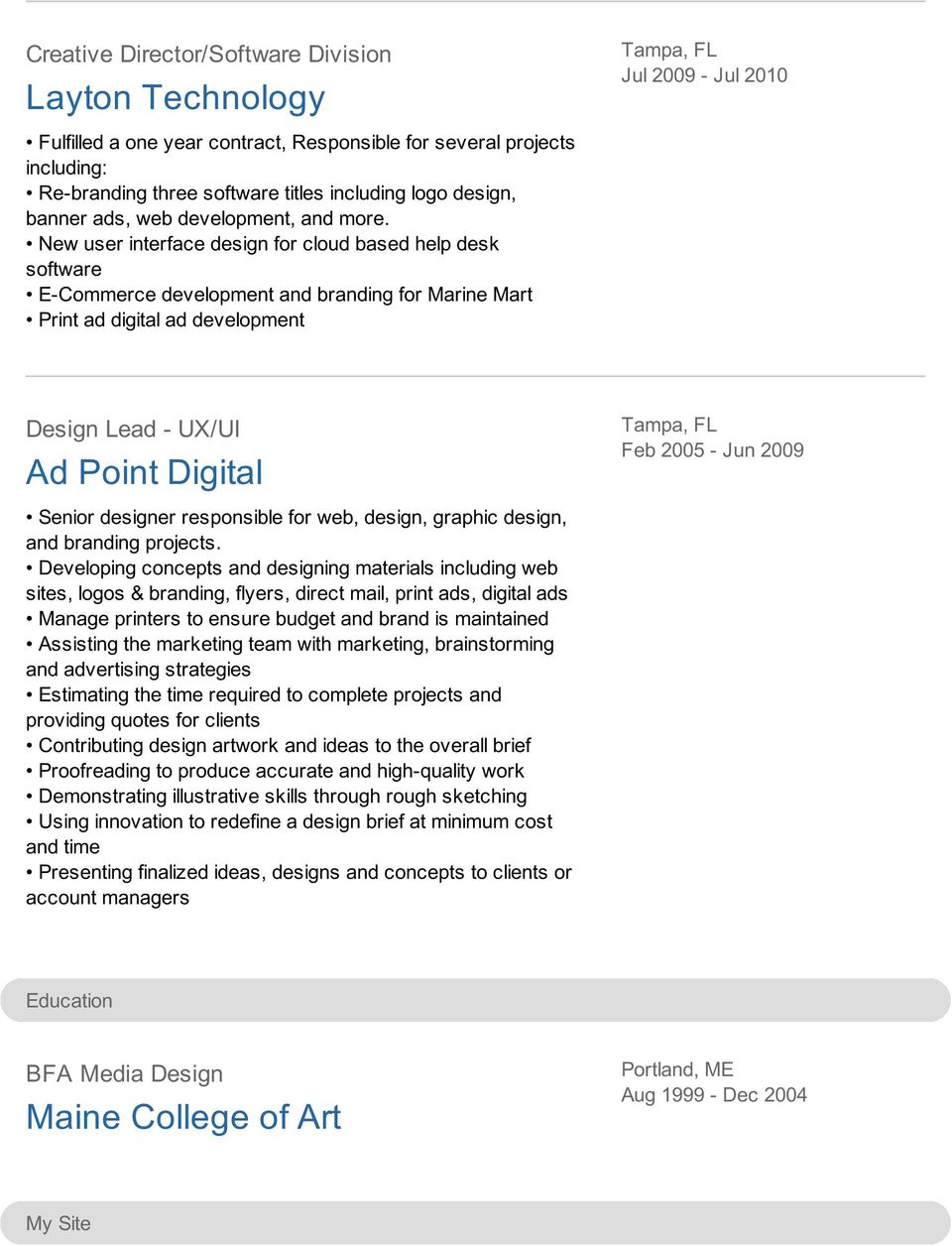 New user interface design for cloud based help desk software E-Commerce development and branding for Marine Mart Print ad digital ad development Design Lead - UX/UI Ad Point Digital Feb 2005 - Jun