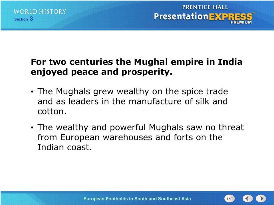 The Mughals grew wealthy on the spice trade and as leaders in the