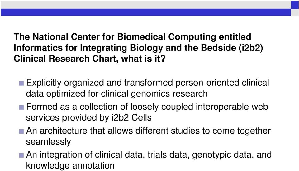 Explicitly organized and transformed person-oriented clinical data optimized for clinical genomics research Formed as a
