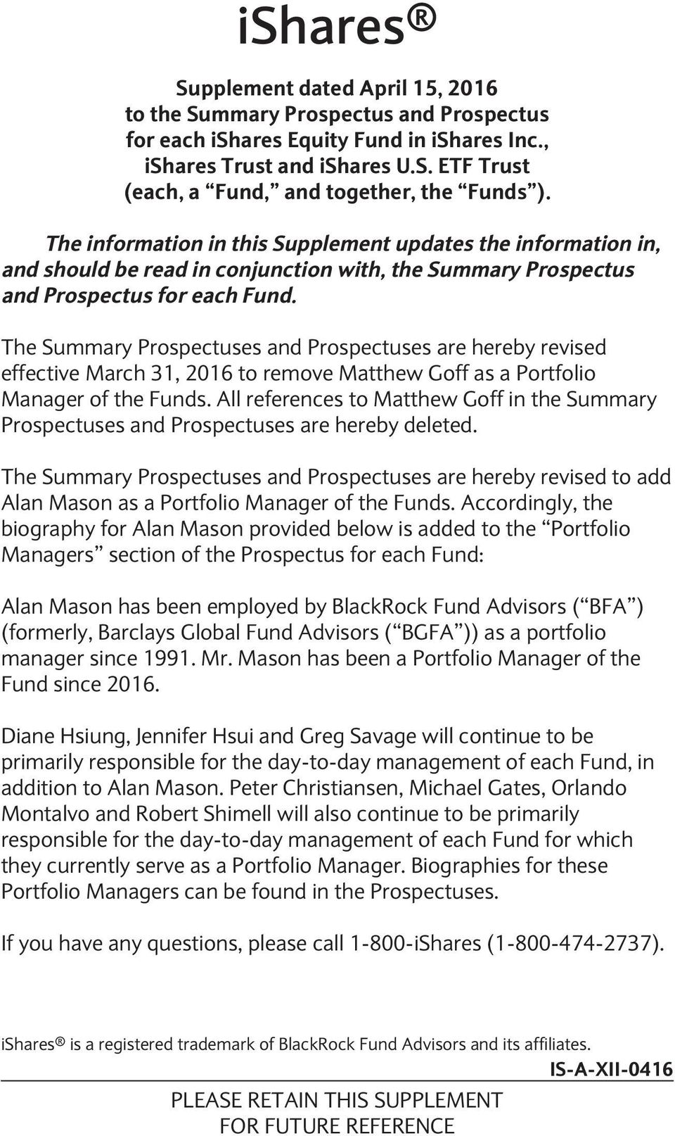 The Summary Prospectuses and Prospectuses are hereby revised effective March 31, 2016 to remove Matthew Goff as a Portfolio Manager of the Funds.