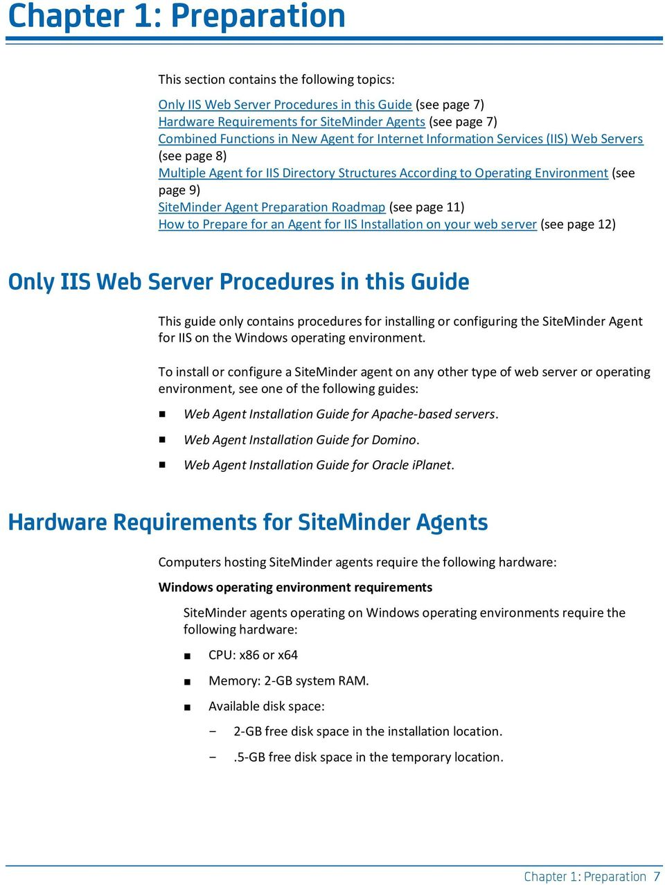 Preparation Roadmap (see page 11) How to Prepare for an Agent for IIS Installation on your web server (see page 12) Only IIS Web Server Procedures in this Guide This guide only contains procedures