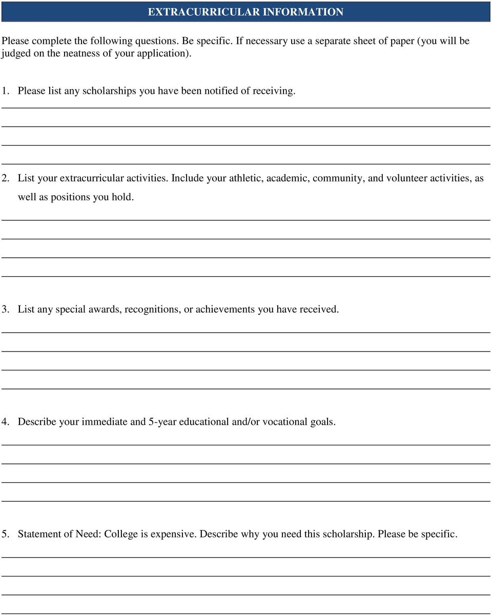 Please list any scholarships you have been notified of receiving. 2. List your extracurricular activities.