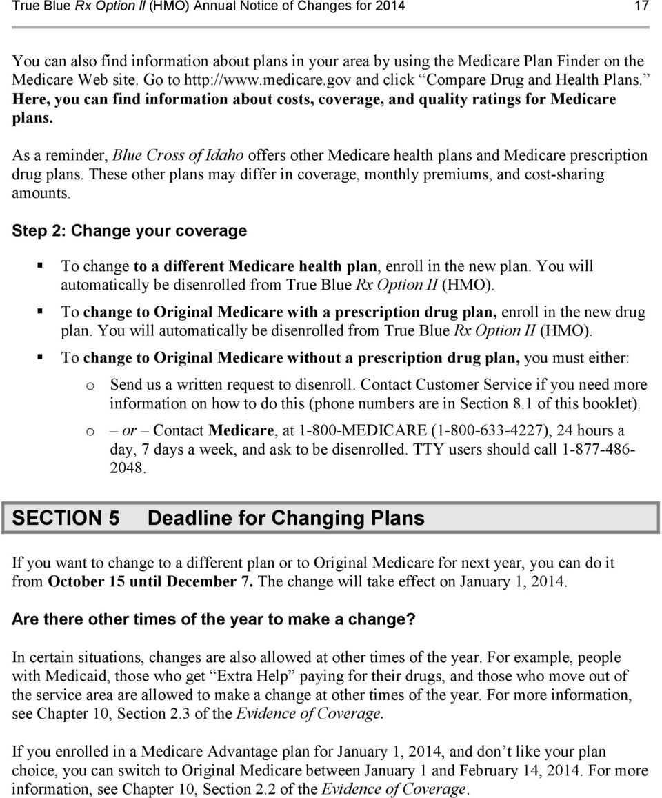 As a reminder, Blue Cross of Idaho offers other Medicare health plans and Medicare prescription drug plans. These other plans may differ in coverage, monthly premiums, and cost-sharing amounts.