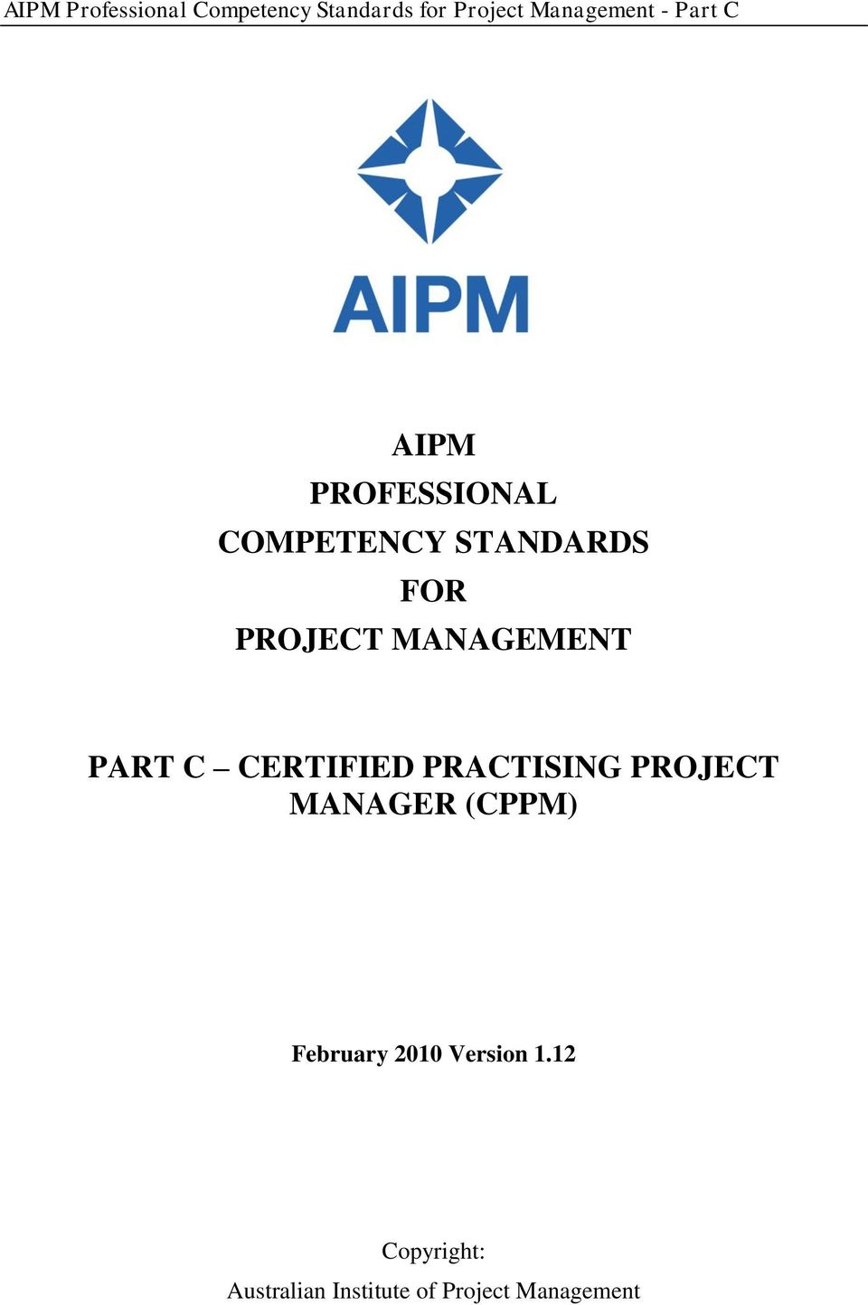 PROJECT MANAGER (CPPM) February 2010 Version 1.