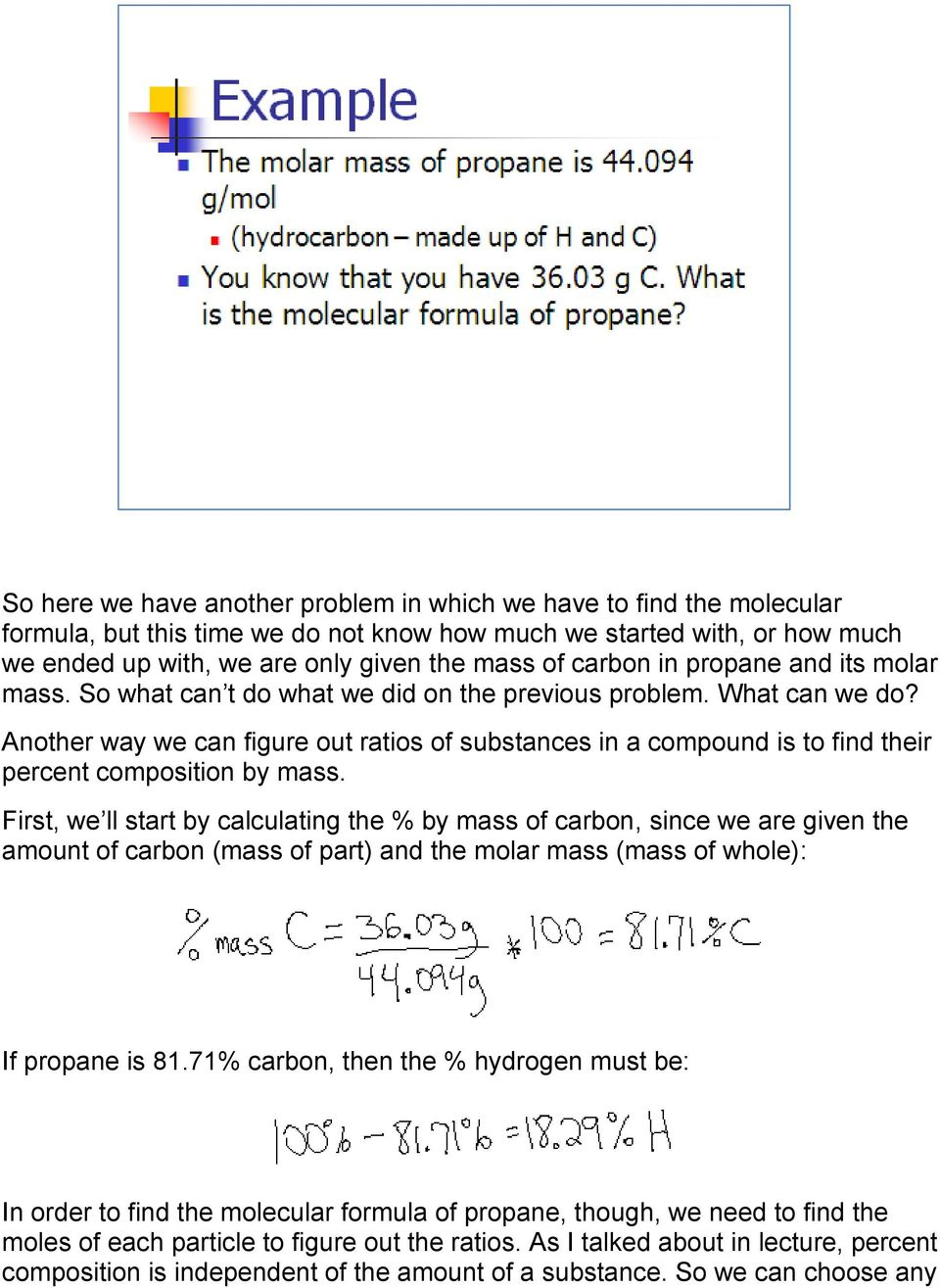Another way we can figure out ratios of substances in a compound is to find their percent composition by mass.