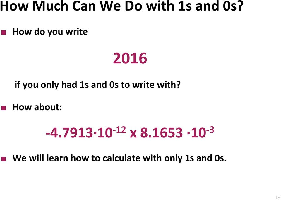 to write with? How about: -4.7913 10-12 x 8.