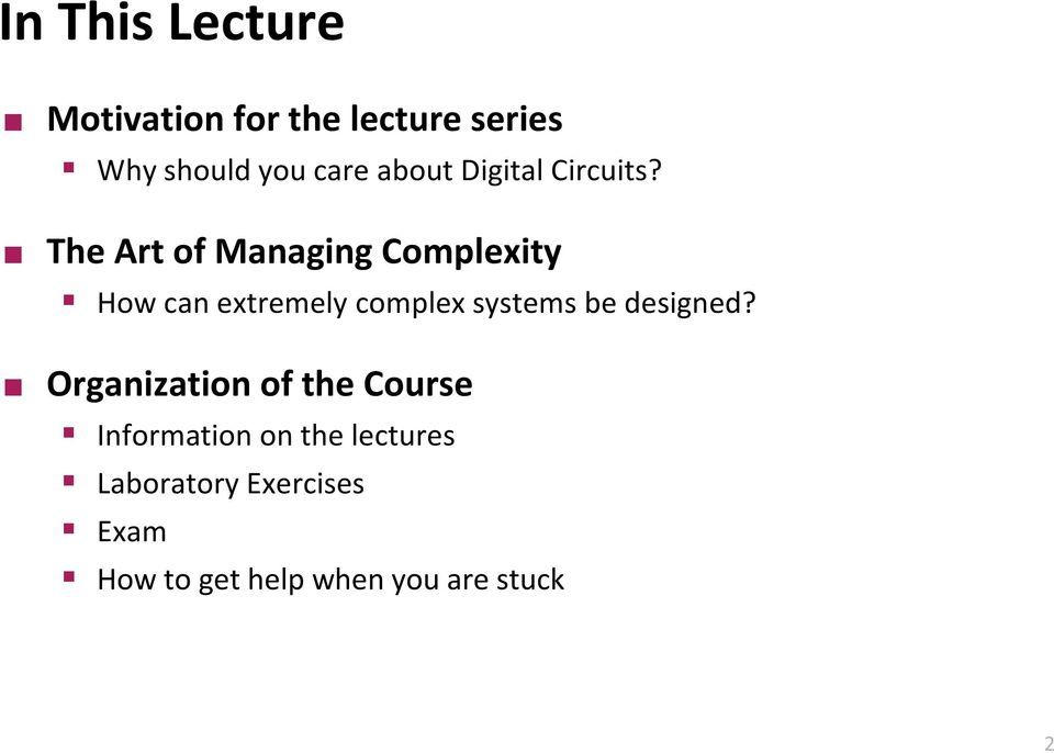The Art of Managing Complexity How can extremely complex systems be