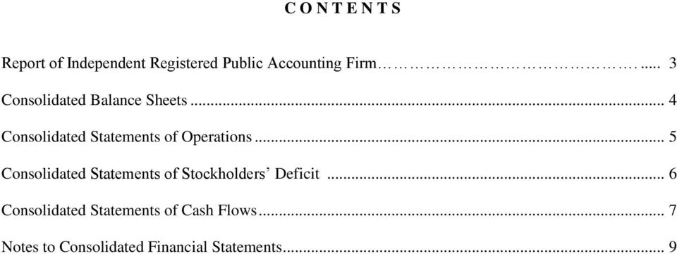 .. 5 Consolidated Statements of Stockholders Deficit.