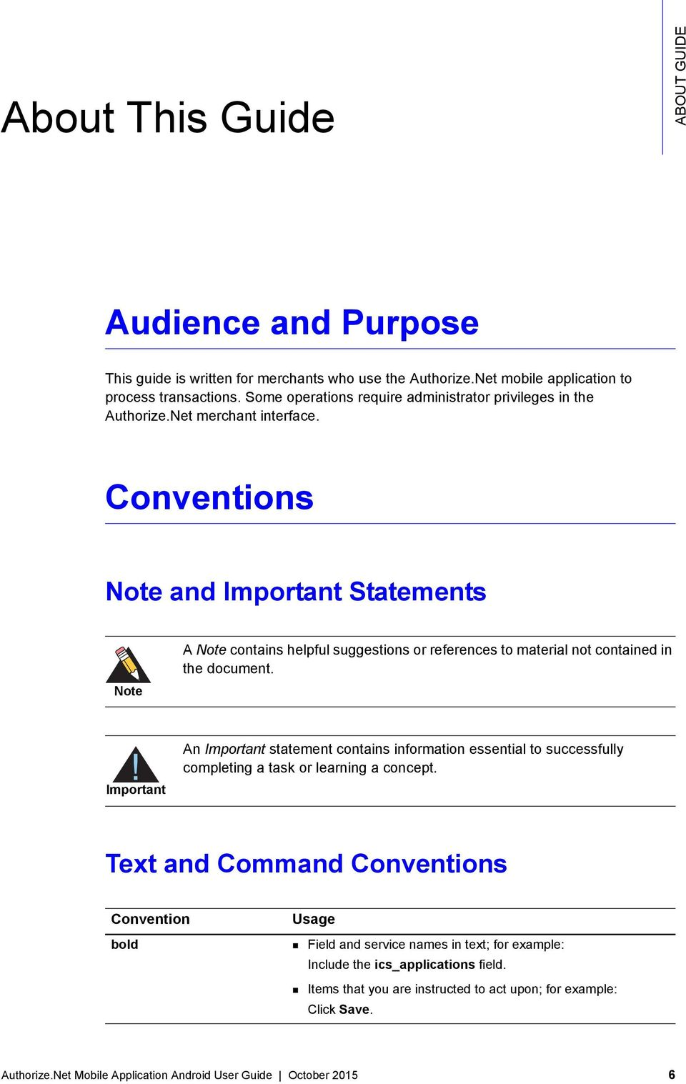 Conventions Note and Important Statements Note A Note contains helpful suggestions or references to material not contained in the document.