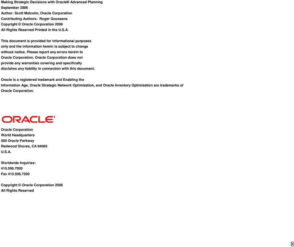 Please report any errors herein to Oracle Corporation. Oracle Corporation does not provide any warranties covering and specifically disclaims any liability in connection with this document.