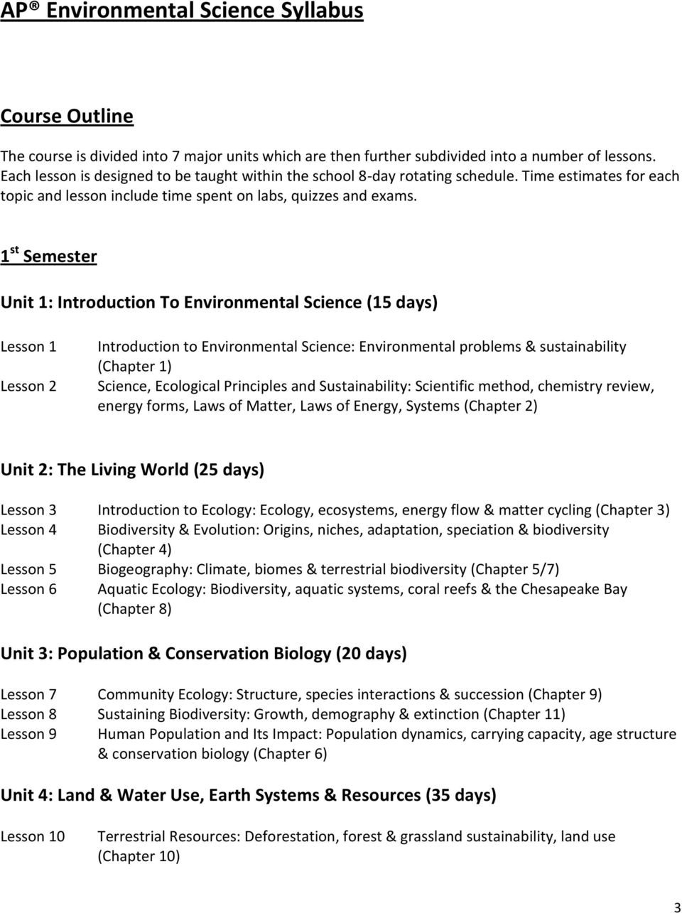 1 st Semester Unit 1: Introduction To Environmental Science (15 days) Lesson 1 Lesson 2 Introduction to Environmental Science: Environmental problems & sustainability (Chapter 1) Science, Ecological