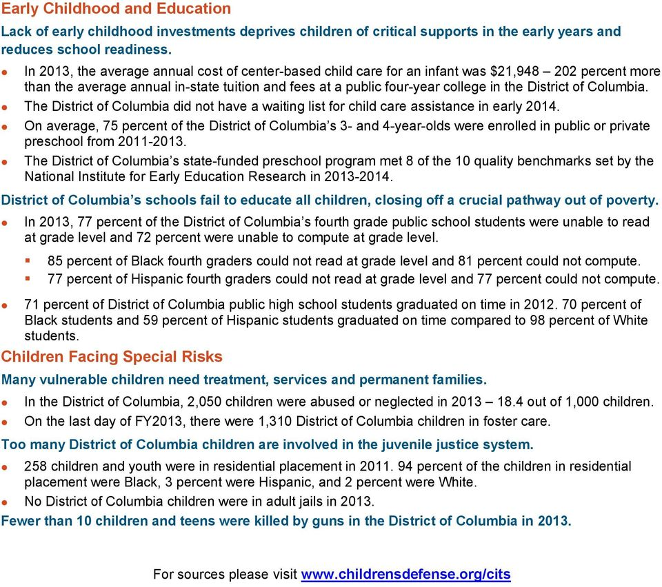 of Columbia. The District of Columbia did not have a waiting list for child care assistance in early 2014.