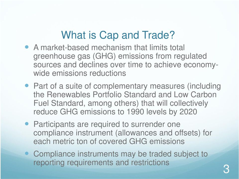 reductions Part of a suite of complementary measures (including the Renewables Portfolio Standard and Low Carbon Fuel Standard, among others) that will