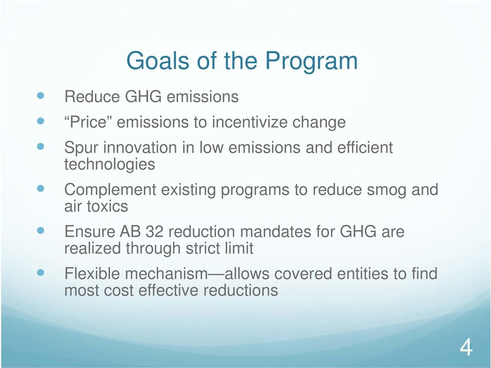 reduce smog and air toxics Ensure AB 32 reduction mandates for GHG are realized through