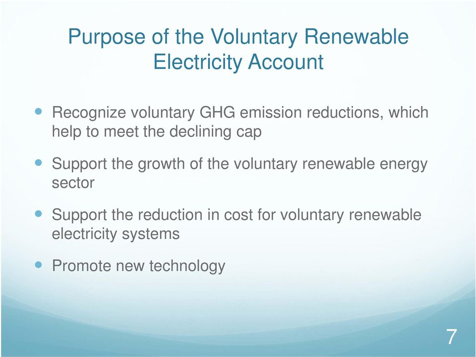 Support the growth of the voluntary renewable energy sector Support the