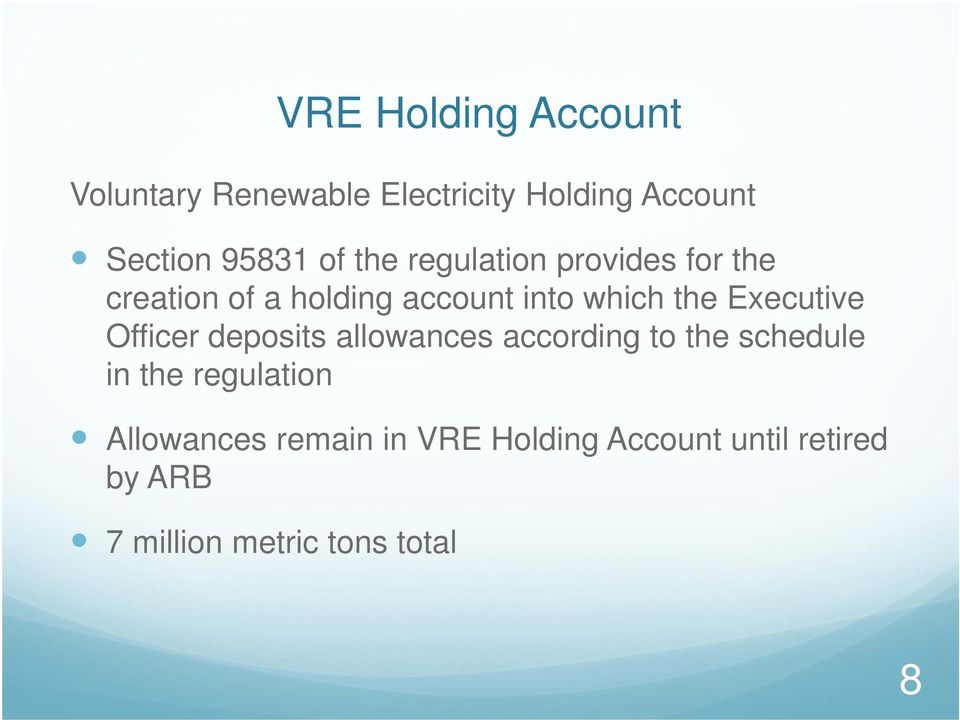 Executive Officer deposits allowances according to the schedule in the regulation