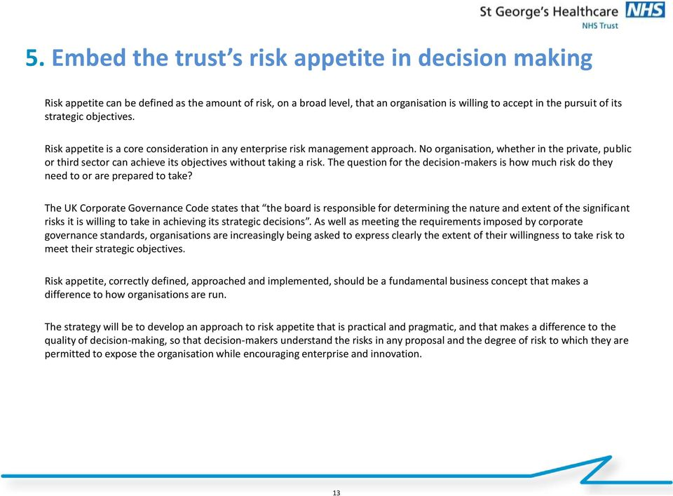 No organisation, whether in the private, public or third sector can achieve its objectives without taking a risk.